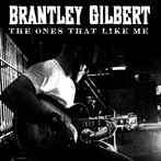 Brantley Gilbert 'The Ones That Like Me'