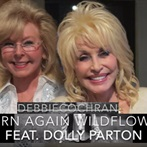 Debbie Cochran and Dolly Parton Duet  'Born Again Wildflower '
