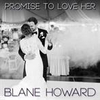 Blane Howard  'Promise To Love Her'