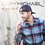 Cory Michaels 'Do You Like It'