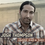 Josh Thompson 'Daddy Had a Beer'