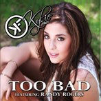 Kylie Frey featuring Randy Rogers 'Too Bad'