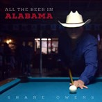 Shane Owens 'All the Beer in Alabama'