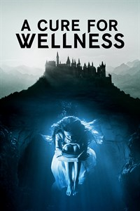 A Cure for Wellness - Now Playing on Demand