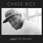 Chase Rice  'Lonely If You Are'