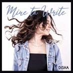Disha  'Mine to Write'