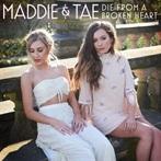 Maddie & Tae  'Die From A Broken Heart'