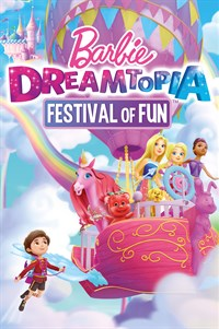 Barbie Dreamtopia: Festival of Fun - Now Playing on Demand
